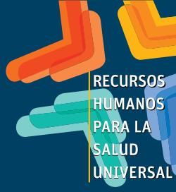 Recursos Humanos para la Salud Universal
